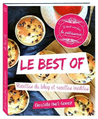 Best Of Il était une fois la pâtisserie par Christelle Huet-Gomez