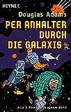 Per Anhalter durch die Galaxis: 5 Romane in einem Band (Heyne Allgemeine Reihe (01))