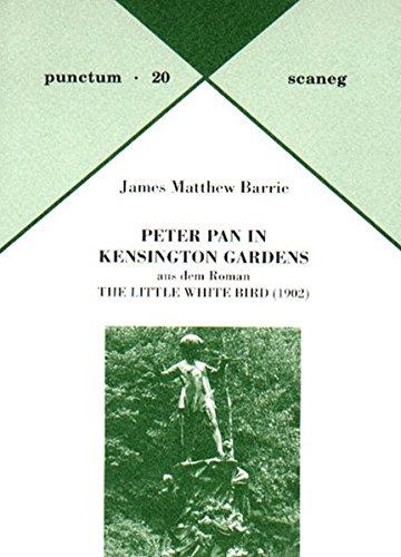 Peter Pan in Kensington Gardens: Aus dem Roman The Little White Bird (1902). Dt. /Engl. (Punctum)