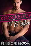 Knocked Up by the Master: A BDSM Secret Baby Romance (Babies for the Doms Book 2)
