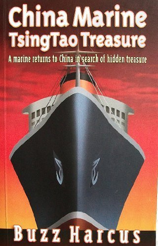 china-marine-tsingtao-treasure-a-marine-returns-to-china-in-search-of-hidden-treasure