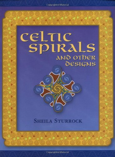 Celtic Spirals and Other Designs por Sheila Sturrock