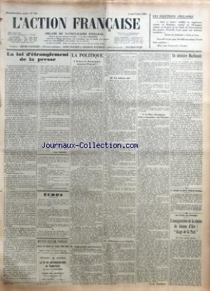 ACTION FRANCAISE (L') [No 154] du 03/06/1929 - LES ELECTIONS ANGLAISES PAR HENRI DE KERILLIS - LA LOI D'ETRANGLEMENT DE LA PRESSE PAR LEON DAUDET - ECHOS - LA POLITIQUE - I - ET LEON DE MONTESQUIOU - MONSIEUR POINCARE - II - ANGLOMANIE - AMERICOMANIE - III - UN TABLEAU UTILE - IV - DIFFERENCES ASSEZ LIMPIDES - V - LE PLAY - L'EVOLUTION ET LES CONSTANTES DE L'HISTOIRE PAR CHARLES MAURRAS - UN MINISTERE MACDONALD PAR J. B. - LE BANQUET DU CERCLE FUSTEL-DE-COULANGES - LES FETES DE POITIERS - L'INA