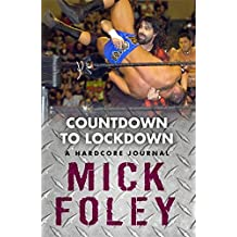 Countdown to Lockdown: A Hardcore Journal by Mick Foley (2010-10-21)