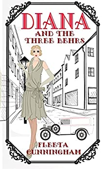 Diana and the Three Behrs (Flapper Follies Book 1) by [Cunningham, Fleeta]