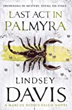 Last Act in Palmyra by Lindsey Davis front cover
