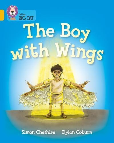 The Boy With Wings: Band 09/Gold (Collins Big Cat)
