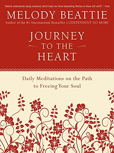 Journey to the Heart: Daily Meditations on the Path to Freeing Your Soul por Melody Beattie