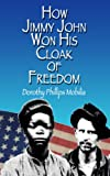 How Jimmy John Won His Cloak of Freedom (English Edition)