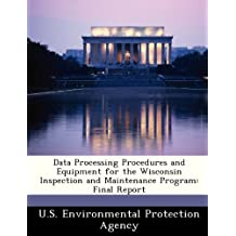 Data Processing Procedures and Equipment for the Wisconsin Inspection and Maintenance Program: Final Report