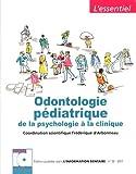 Odontologie pédiatrique - De la psychologie à la clinique