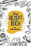 Mein Rezeptbuch zum Selberschreiben: Blanko Kochbuch für 100 Rezepte ca. A5