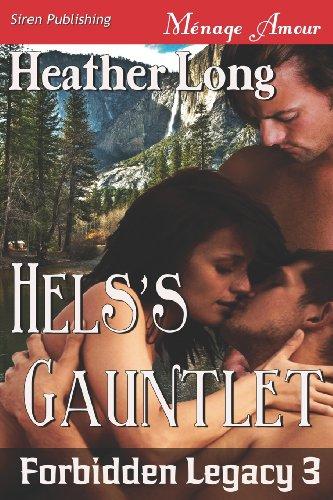 Hels's Gauntlet [Forbidden Legacy 3] (Siren Publishing Menage Amour) (Forbidden Legacy, Siren Publishing Menage Amour)