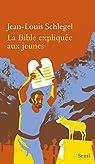 La Bible expliquée aux jeunes par Schlegel