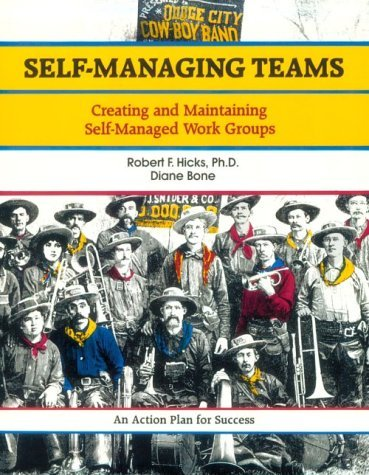 Self-Managing Teams: Creating and Maintaining Self-Managed Work Groups (Crisp Fifty-Minute Books) by Robert F. Hicks (1995-02-02)
