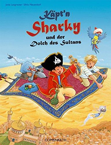 Käpt'n Sharky und der Dolch des Sultans (Käpt'n Sharky (Bilderbücher))