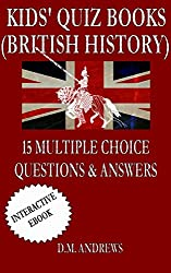 Kids' Quiz Books (British History) - 15 Multiple Choice Questions & Answers (English Edition)