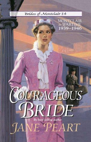 Courageous Bride: Montclair in Wartime, 1939-1946 (Brides of Montclair Book 14) (English Edition)