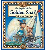 (THE LEGEND OF THE GOLDEN SNAIL) BY Base, Graeme(Author)Hardcover Oct-2010