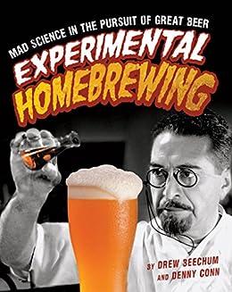 Experimental Homebrewing (English Edition) par [Beechum, Drew, Conn, Denny]
