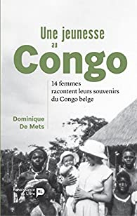 Une jeunesse au Congo par  Dominique de Mets