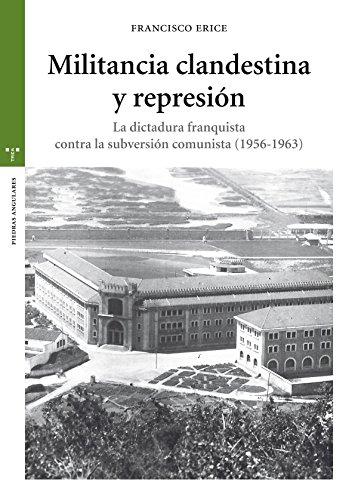 Militancia clandestina y represión (Estudios Históricos La Olmeda)
