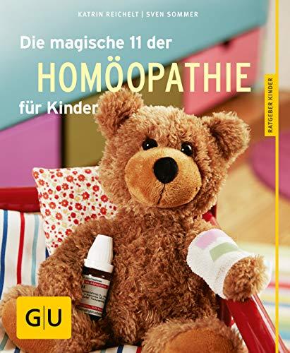 Die magische 11 der Homöopathie für Kinder (GU Ratgeber Kinder) -