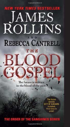 The Blood Gospel: The Order of the Sanguines Series by Rollins, James, Cantrell, Rebecca (2013) Mass Market Paperback