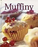 Muffins: Klein, fein und unwiderstehlich köstlich