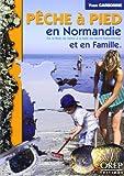 Pêche à pied en Normandie et en famille - De la Baie de Seine à la Baie du Mont-Saint-Michel