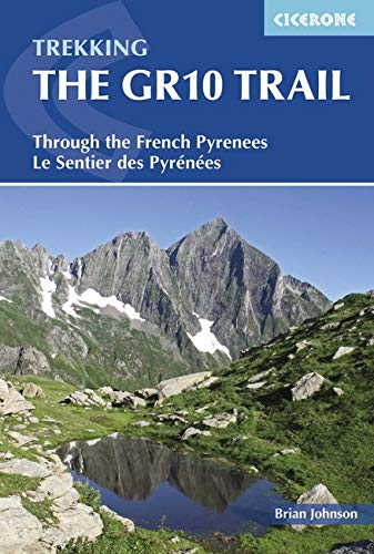 The GR10 Trail. Through The French Pyrenes. Cicerone. (Cicerone Trekking Guides) por Brian Johnson