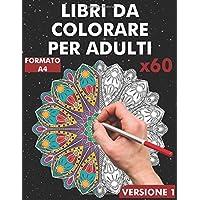 Libri da colorare per adulti: 60 mandala per la riduzione delle sollecitazioni in formato A4 / da mandala semplici a mandala complessi con effetto ... lato / Modelli rilassanti per una colorazione
