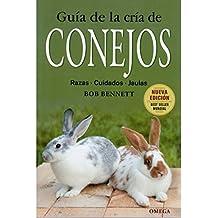 GUIA DE LA CRIA DE CONEJOS (GUÍAS DEL NATURALISTA-GANADERÍA Y AVICULTURA)