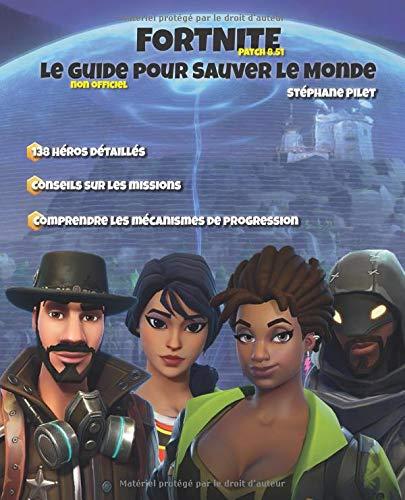 Fortnite Le guide pour Sauver le Monde