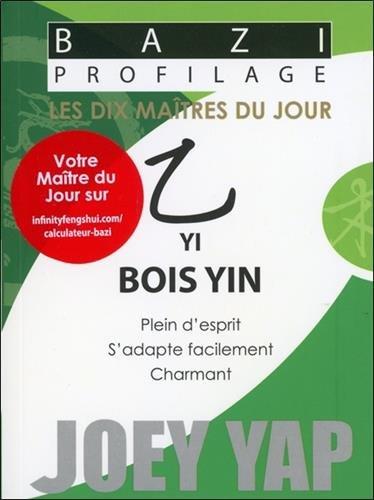 Bazi Profilage - Les Dix Maîtres du Jour - Yi : Bois Yin