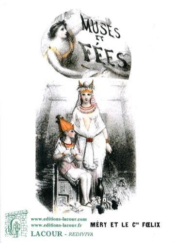 Muses et fées : Histoire des femmes mythologiques