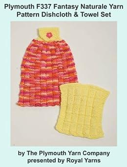 Plymouth F337 Fantasy Naturale Yarn Pattern Dishcloth & Towel Set (I Want To Knit) by [Yarns, Royal]