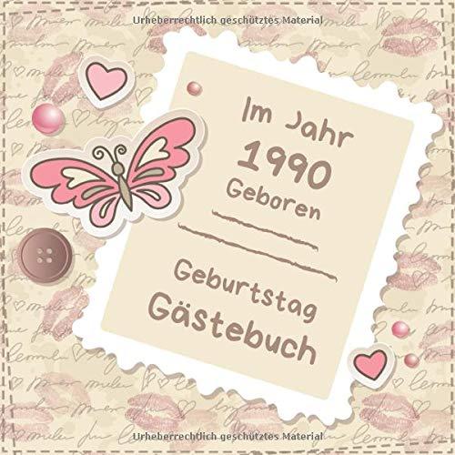 Im Jahr 1990 geboren: Gästebuch zum Geburtstag | Zum Ausfüllen | Für bis zu 270 Gäste für die Geburtstagsfeier | Geschenkidee