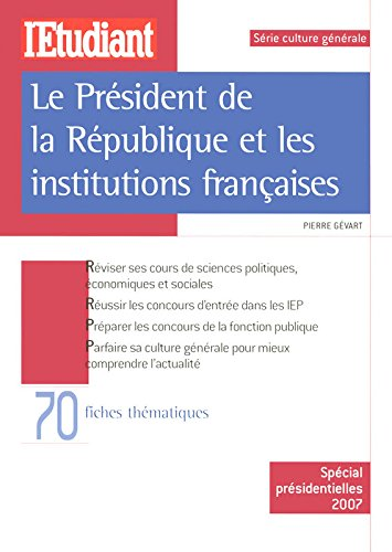 LE PRESIDENT DE LA REPUBLIQUE ET LES INSTITUTIONS FRANCAISES