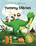 Yummy Stories: Six Stories to Stimulate Your Mind and Appetite (Read aloud; Volume: 1)