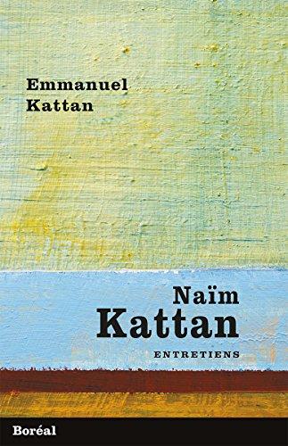 Naïm Kattan: Entretiens (Hors collection) par Emmanuel Kattan