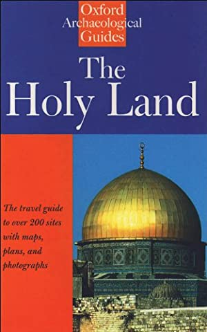 The Holy Land: An Oxford Archaeological Guide from Earliest Times