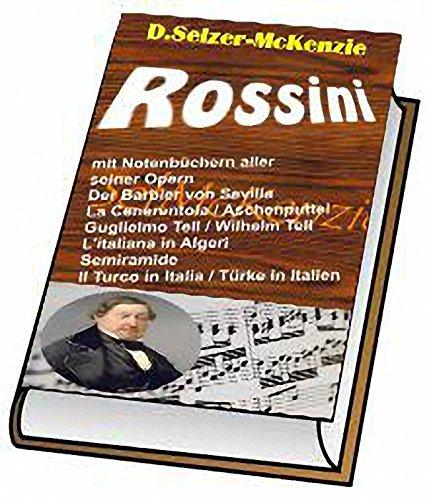 Rossini – mit 1800seitigem Notenbuch aller seiner Opern: Rossini – mit 1800seitigem Notenbuch aller seiner Opern