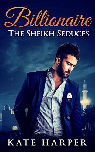 ROMANCE: Sheikh Romance - The Sheikh Seduces: (Sheikh Romance Contemporary New Adult Fantasy Billionaire Romance) thumbnail