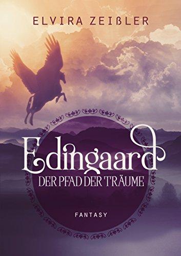 Edingaard - Der Pfad der Träume: Fantasy Liebesroman von [Zeißler, Elvira]