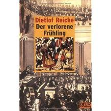 Der verlorene Frühling: Die Geschichte von Louise Coith und dem Lokomotivheizer Hannes Bühn, der zum Barrikadenbauer wurde. Frankfurt 1848 (Gulliver)