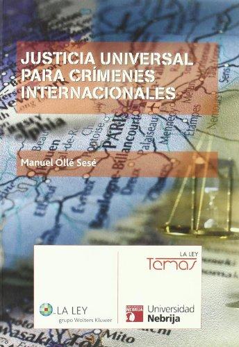 Justicia universal para crímenes internacionales por Manuel Olle Sesé