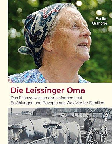 Die Leissinger Oma: Das Pflanzenwissen der einfachen Leut