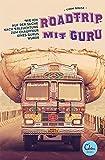 Roadtrip mit Guru: Wie ich auf der Suche nach Erleuchtung zum Chauffeur eines Gurus wurde