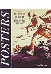 Posters of World War II: Allied and Axis Propoganda 1939 - 1945 by Peter Darman (2010-11-18)